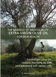 The miracle of hight quality extra-virgin olive oil for our health
