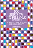 Altre 100 serie tv in pillole. Vol. 2