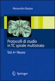 Protocolli di studio in TC spirale multistrato Vol. 4