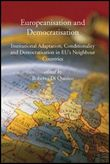 Europeanisation and Democratisation. Institutional Adaptation, Conditionality and Democratisation in European Union's Neighbour Countries
