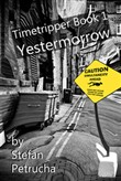 Timetripper Book One: Yestermorrow