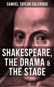 SHAKESPEARE, THE DRAMA & THE STAGE