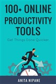 100+ Productivity Tools: Get Things Done Quicker