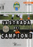 La strada dei campioni. School for coach training in technical skill development. Primo livello. Con CD-ROM