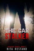The Car Stalker -Book Two of the Stalker Series