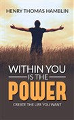 Within You Is The Power - Create the Life You Want