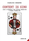 Content is king. Idee e strumenti per content marketing e brand journalism