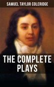THE COMPLETE PLAYS OF S. T. COLERIDGE