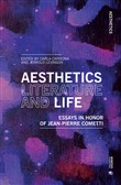 Aesthetics, literature, and life. Essays in honor of Jean-Pierre Cometti