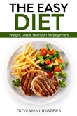 The Easy Diet: Weight Loss & Nutrition for Beginners