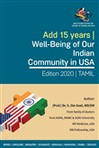 Adding 15 years to our Life Can we? of course, we can! Well Being of our Indian Community in USA (Tamil) 2019