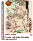 I tre porcellini­The story of three little pigs. Audiolibro. CD Audio. Con CD-ROM