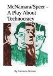 McNamara/Speer. A Play About Technocracy
