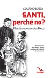 Santi, perché no? Educhiamo come don Bosco