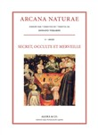 Arcana Naturae. Secret, occulte et merveille (2020). Vol. 1: Secret, occulte et merveille