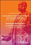 Il fallimento degli stati sovrani nell'Unione Europea-Sovereign bankruptcy in the European Union. Ediz. bilingue