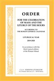 Order for the celebration of mass and the liturgy of the Hours according to the Roman General Calendar. Liturgical Year 2019-2020. In accordance with the third typical edition of t