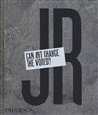 JR. Can art change the world?