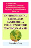 Environmental crisis and pandemic. A challenge for psychoanalysis . Frenis Zero Press
