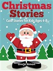Christmas Stories: Cute Stories for Kids Ages 4-8