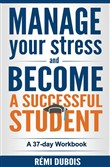 Manage Your Stress and Become a Successful Student