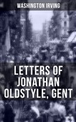 LETTERS OF JONATHAN OLDSTYLE, GENT