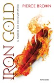 Iron Gold. Il fuoco dei conquistatori. Red Rising