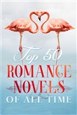 Top 50 Classic Romance Novels of all Time