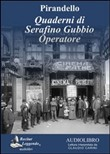 Quaderni di Serafino Gubbio operatore. Audiolibro. CD Audio formato MP3. Ediz. integrale