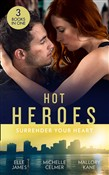 Hot Heroes: Surrender Your Heart: Navy SEAL Six Pack (SEAL of My Own) / Bedroom Diplomacy / Star Witness