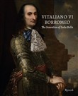 Vitaliano VI Borromeo. The invention of Isola Bella
