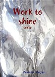 Work to shine