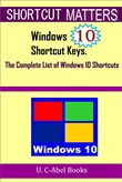 Windows 10 Shortcut Keys: The Complete List of Windows 10 Shortcuts