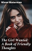 The Girl Wanted: A Book of Friendly Thoughts