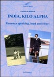 India, Kilo Alpha. Fiorenza speaking, loud and clear