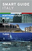 Smart Guide Italy Northern Cities: Milan, Venice, Turin & Genova