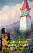Grimms' Fairy Tales: Volume I - Illustrated (Best Navigation, Active TOC) (Prometheus Classics)