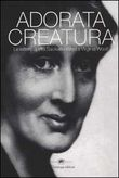 Adorata creatura. Le lettere di Vita Sackville-West a Virginia Woolf