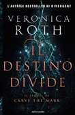 Il destino divide. Carve the mark. Vol. 2