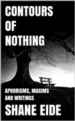Contours of Nothing: Aphorisms, Maxims and Writings