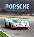 Porsche. Gli anni d'oro-The golden years. Ediz. bilingue