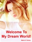 Welcome To My Dream World!