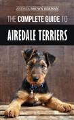 The Complete Guide to Airedale Terriers