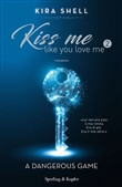 Kiss me like you love me 2: A dangerous game