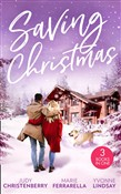 Saving Christmas: Snowbound with Mr Right (Mistletoe & Marriage) / Coming Home for Christmas / The Christmas Baby Bonus
