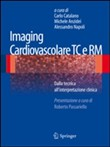 Imaging cardiovascolare TC e RM. Dalla tecnica all'interpretazione clinica