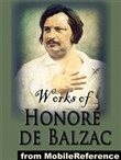 Works Of Honoré De Balzac: (150+ Works) Incl: The Human Comedy, Colonel Chabert, Ursula, A Woman Of Thirty, Father Goriot, The Chouans, An Historical Mystery, The Alkahest, Vendetta, The Magic Skin, Droll Stories & More (Mobi Collected Works)