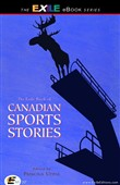 The Exile Book of Canadian Sports Stories
