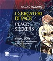 I cercatori di pace-Peace seekers. Ediz. illustrata