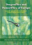 Dragonflies and damselflies of Europe. A scientific approach to the identification of european odonata withour capture